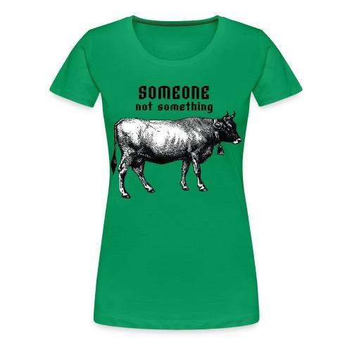 someone not something - Women's Premium T-Shirt