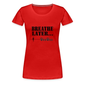 Out of Breath - Women's Premium T-Shirt