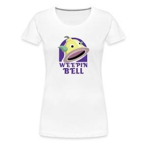 Weepin Bell - Women's Premium T-Shirt