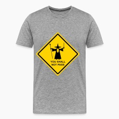 "Gandalf ""You Shall Not Pass"" warning sign T-Shirts"