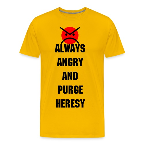 ANGRY MARINES ALWAYS ANGRY AND PURGE HERESY - Men's Premium T-Shirt