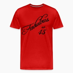 Fabulous at 45 T-Shirts