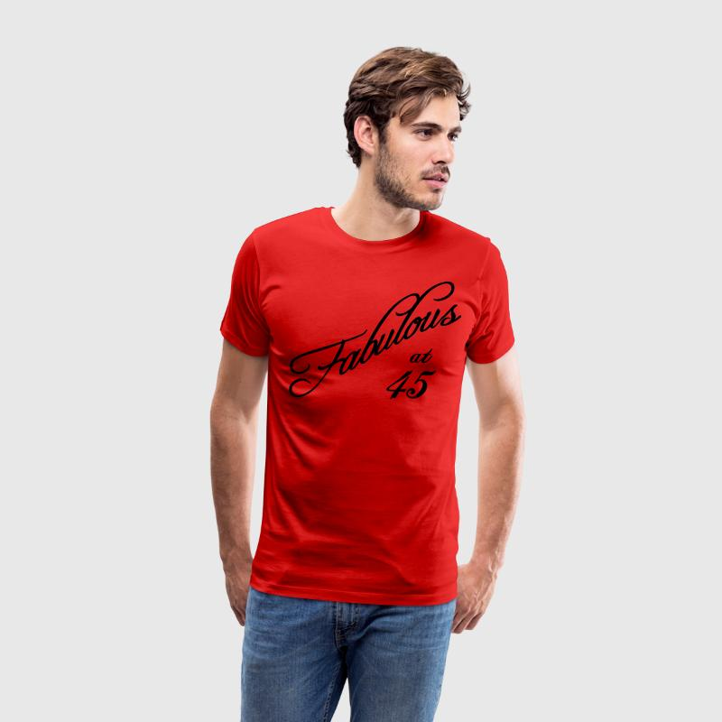 Fabulous at 45 T-Shirts - Men's Premium T-Shirt