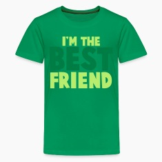 I'm the BEST FRIEND! Kids' Shirts