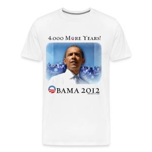 Obama 2012 - 4,000 More Years - Men's Premium T-Shirt