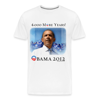 Obama 2012 - 4,000 More Years T-Shirts