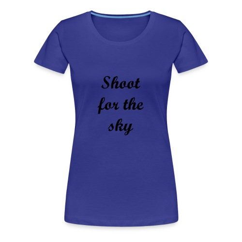 Shoot for the sky unisex tee - Women's Premium T-Shirt