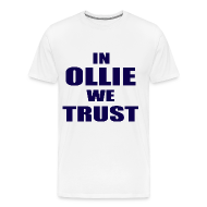 T-Shirts ~ Men's Premium T-Shirt ~ In Ollie We Trust T Shirt