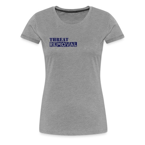 Threat Removal -  - Women's Premium T-Shirt