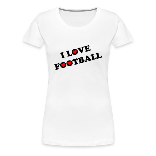 I Love Football Womens Tee - Women's Premium T-Shirt