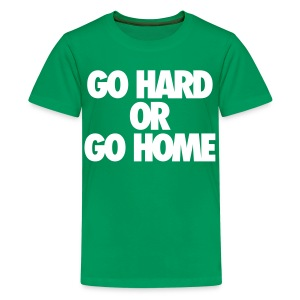 Go Hard or Go Home Kids' Shirts - stayflyclothing.com - Kids' Premium T-Shirt