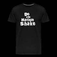 T-Shirts ~ Men's Premium T-Shirt ~ Do The Harlem Shake T-Shirt Black