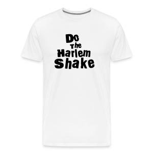 Do The Harlem Shake T-Shirt White - Men's Premium T-Shirt