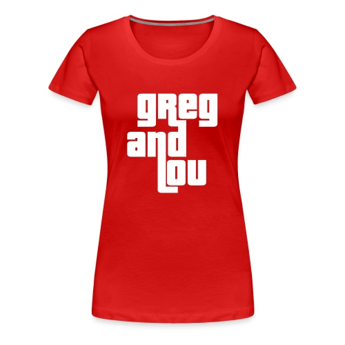 Greg and Lou (white text) - Women's Premium T-Shirt