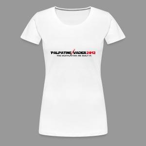 Palpatine/Vader We Built It Ladies - Women's Premium T-Shirt
