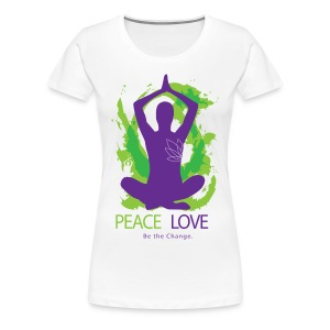 Yoga - Peace. Love. Be the Change!  - Women's Premium T-Shirt