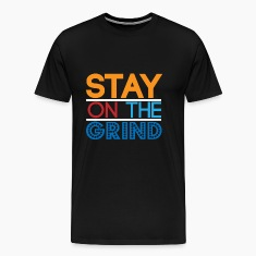 Stay on the Grind T-Shirts