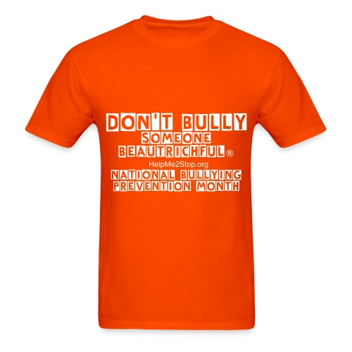 Mens: Don't Bully Someone BeauTrichful® - Men's T-Shirt