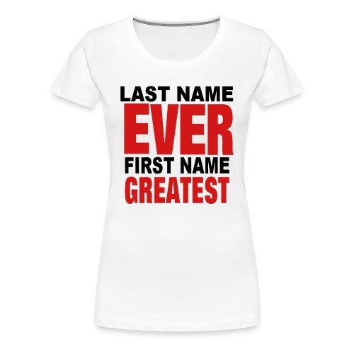 Womens Greatest Shirt - Women's Premium T-Shirt