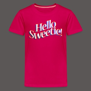 HELLO SWEETIE! - Kids' Premium T-Shirt