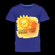 Baby & Toddler Shirts ~ Toddler Premium T-Shirt ~ Shine On! T-Shirt