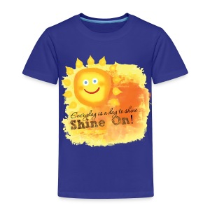 Shine On! T-Shirt - Toddler Premium T-Shirt