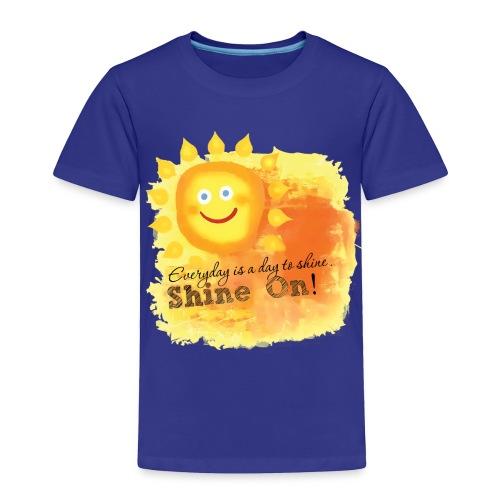 Shine On! T-Shirt - Toddler Premium T-Shirt