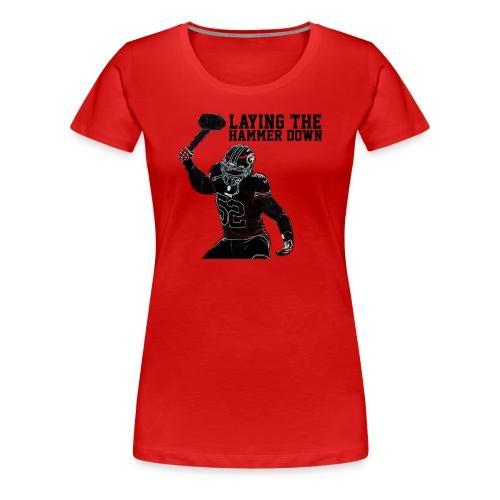 Patrick Willis Laying the Hammer Down T-Shirt - Women's Premium T-Shirt