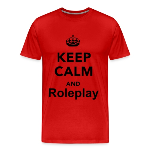 Keep Calm and Roleplay - Men's Premium T-Shirt
