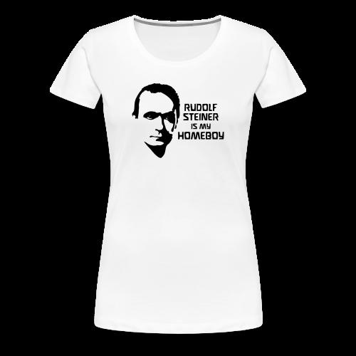 RUDOLF STEINER IS MY HOMEBOY - Women's Premium T-Shirt