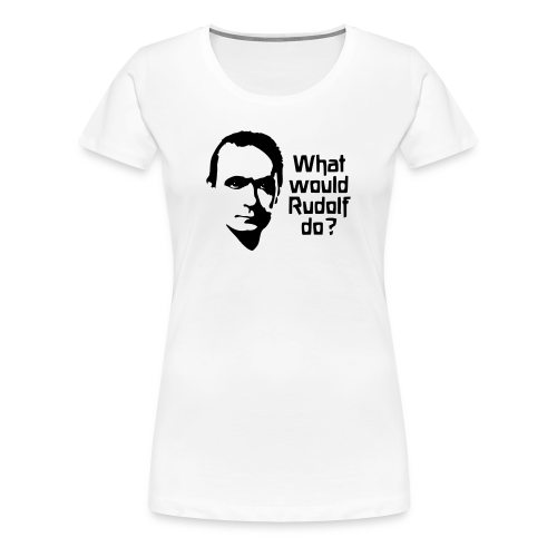What would Rudolf do? - Women's Premium T-Shirt