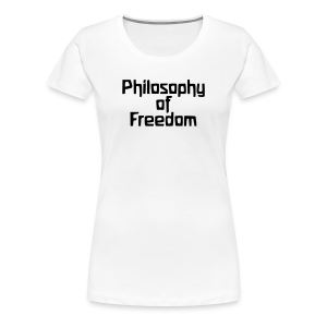 Philosophy of Freedom - Women's Premium T-Shirt