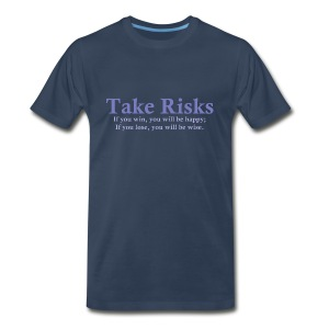 Take Risks - Men's Premium T-Shirt