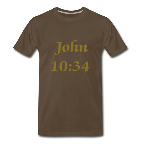 Men's John 10:34 T-Shirt Brwn/Gld - Men's Premium T-Shirt