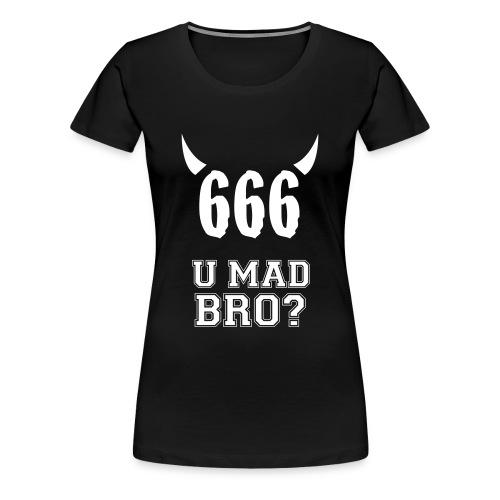 666 U mad bro? - Women's Premium T-Shirt