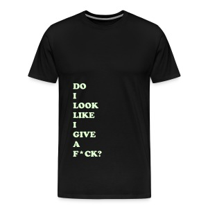 DO I LOOK LIKE I... - GLOW IN THE DARK SPECIALTY FLEX/COOPER BLACK FONT - Men's Premium T-Shirt
