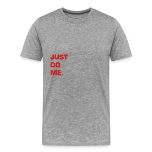JUST DO ME - RED FLEX/EUROSTILE FONT - Men's Premium T-Shirt