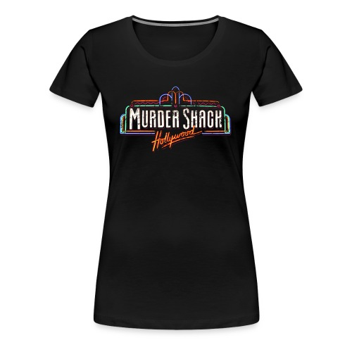 Murder Shack Hollywood Women's T Shirt - Women's Premium T-Shirt