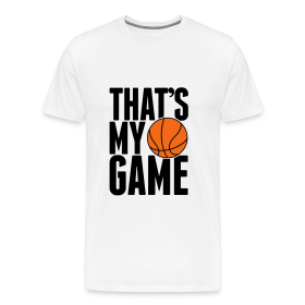 That's my game T-Shirt ~ 1850