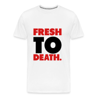 T-Shirts ~ Men's Premium T-Shirt ~ Fresh to death T-Shirt