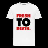 T-Shirts ~ Men's Premium T-Shirt ~ Fresh to death T-Shirt