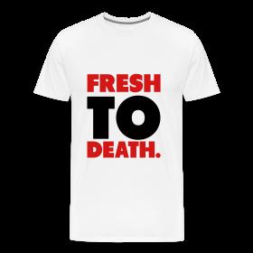 Fresh to death T-Shirt ~ 1850
