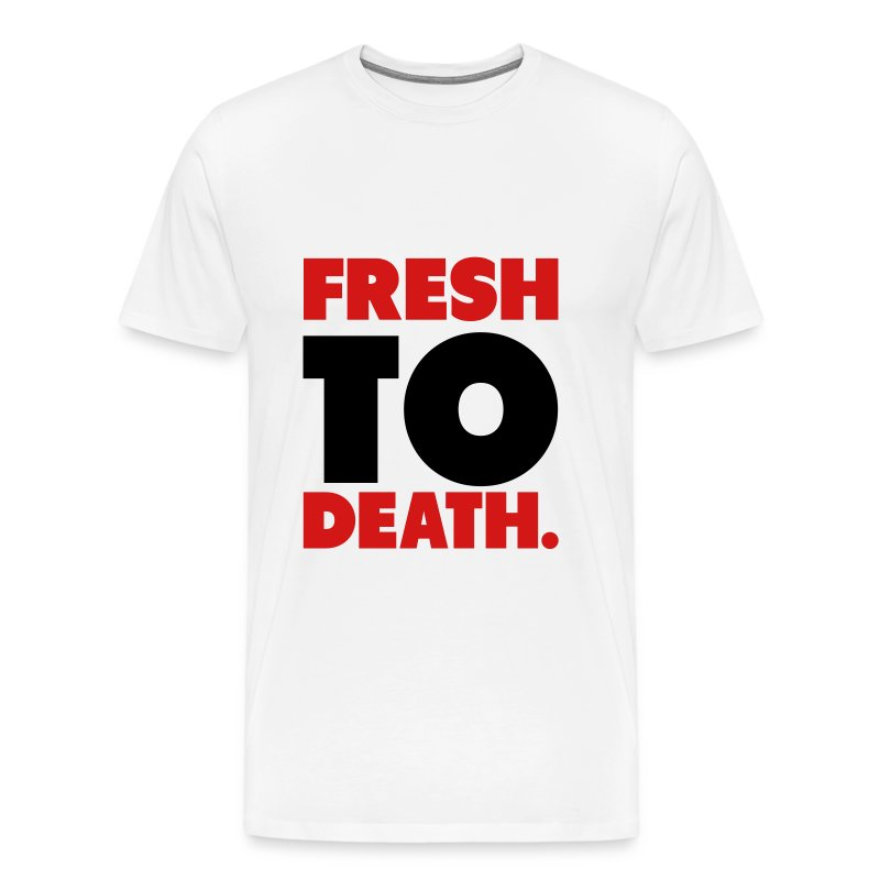 Fresh to death T-Shirt - Men's Premium T-Shirt
