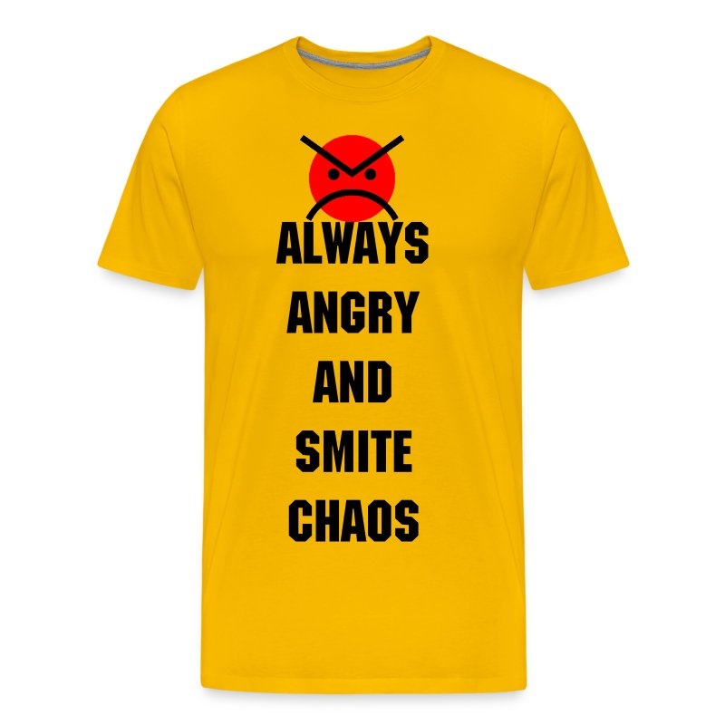 ANGRY MARINES ALWAYS ANGRY AND SMITE CHAOS - Men's Premium T-Shirt