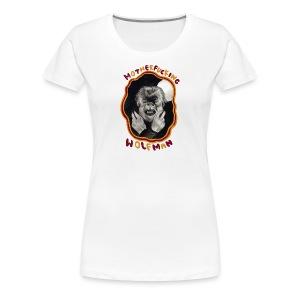MOTHERFUCKING WOLFMAN (WOMEN'S T) - Women's Premium T-Shirt