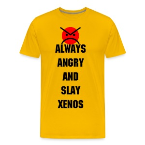 ANGRY MARINES ALWAYS ANGRY AND SLAY XENOS - Men's Premium T-Shirt