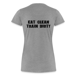 Women's Eat Clean Train Dirty - Women's Premium T-Shirt