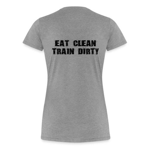 Women's Eat Clean Train Dirty - Women's Premium T-Shirt