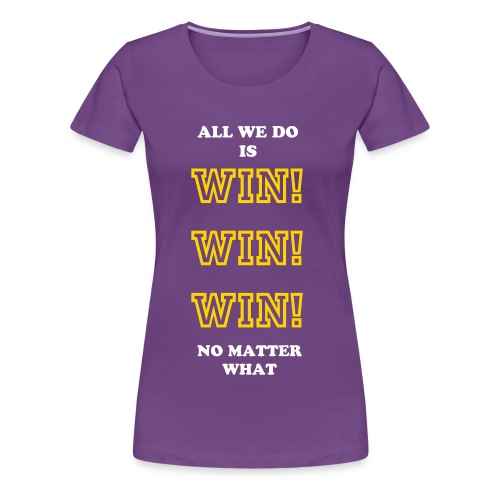 Win! Win! Win! - Women's Premium T-Shirt