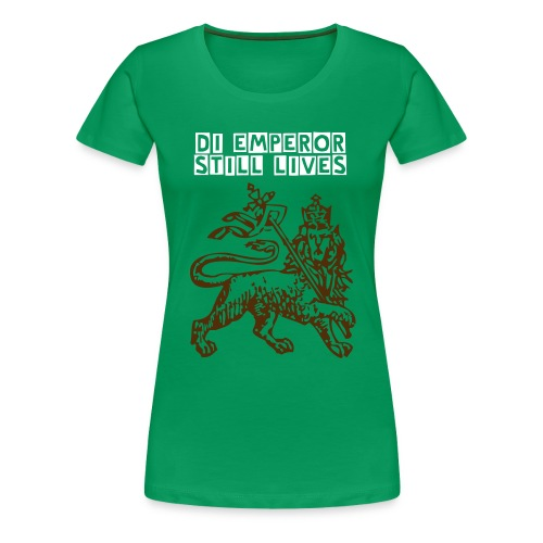 Di Emperor Still Lives - Women's Premium T-Shirt